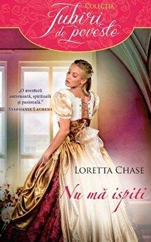 Nu ma ispiti/Loretta Chase