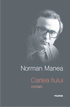 Cartea fiului/Norman Manea imagine
