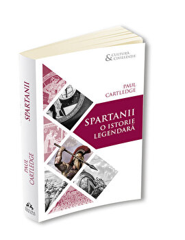 Spartanii. O istorie legendara/Paul Anthony Cartledge imagine elefant.ro 2021-2022