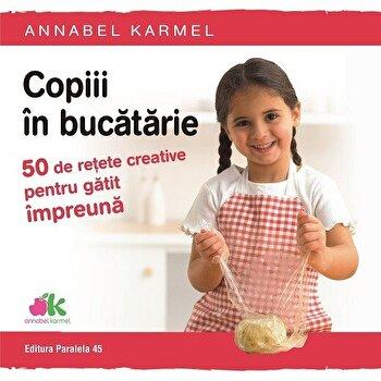 Imagine Copiii In Bucatarie - 50 De Retete Creative Pentru Gatit Impreuna - annabel