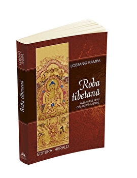 Roba tibetana - Aventurile unui calator in astral/Lobsang Rampa imagine elefant.ro