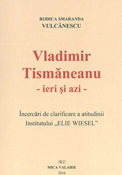 Vladimir Tismaneanu - Ieri si azi/Rodica Vulcanescu
