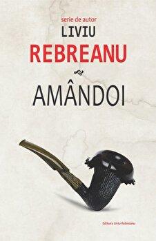Amandoi/Liviu Rebreanu