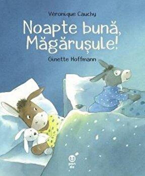 Noapte buna, Magarusule!/Veronique Cauchy
