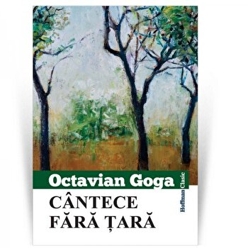 Cantece fara tara/Octavian Goga poza cate