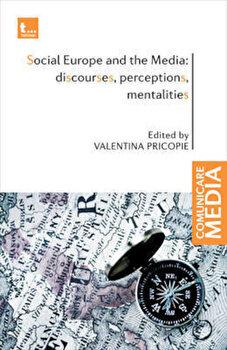 Social Europe and the Media: discourses, perceptions, mentalities/Valentina Pricopie imagine elefant.ro 2021-2022