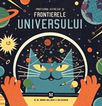Profesorul Astro Cat si Frontierele Universului/Dominic Walliman, Ben Newman