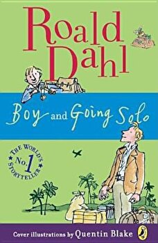 Boy and Going Solo: Tales of Childhood, Paperback/Roald Dahl poza cate