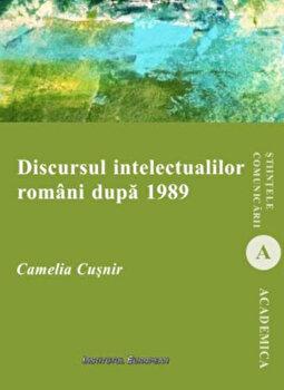 Discursul intelectualilor romani dupa 1989-Camelia Cusnir imagine