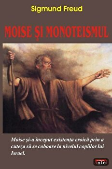 Moise si monoteismul/Sigmund Freud
