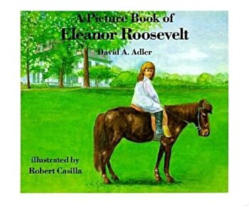 A Picture Book of Eleanor Roosevelt, Paperback/David A. Adler poza cate