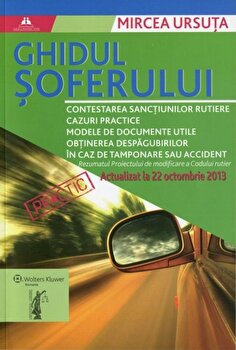 Ghidul soferului. Actualizat la 22 octombrie 2013/Mircea Ursuta imagine elefant.ro 2021-2022