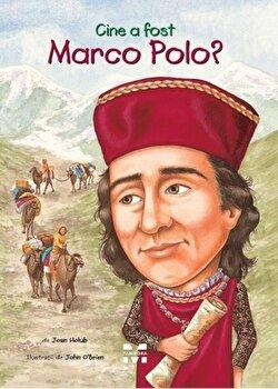 Cine a fost Marco Polo'/Joan Holub