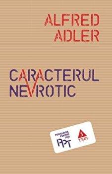 Caracterul nevrotic/Alfred Adler poza cate