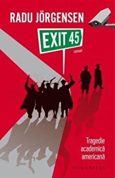 Exit 45:tragedie academica americana/Radu Jorgensen imagine