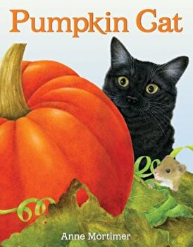 Pumpkin Cat, Hardcover/Anne Mortimer poza cate