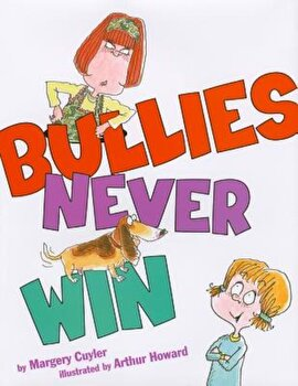 Bullies Never Win, Hardcover/Margery Cuyler poza cate