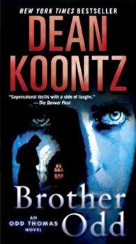Brother Odd, Paperback/Dean Koontz poza cate
