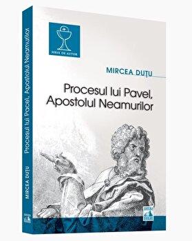 Procesul lui Pavel, apostolul neamurilor/Mircea Dutu imagine elefant 2021