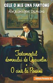 Testamentul domnului de Chauvelin. O cina la Rossini/Alexandre Dumas