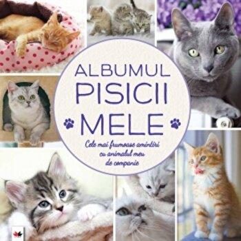 Coperta Carte Albumul pisicii mele. Cele mai frumoase amintiri cu animalul meu de companie