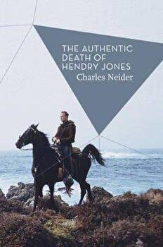 Authentic Death of Hendry Jones, Paperback/Charles Neider imagine