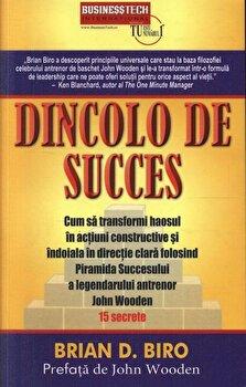 Dincolo de succes - cum sa transformi haosul in actiuni constructive Si indoiala in directie clara folosind Piramida Succesului/Brian D. Biro imagine