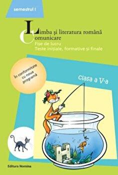Limba si literatura romana. Comunicare, clasa a V-a, semestrul I/***