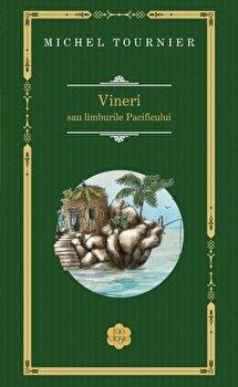 Vineri sau limburile Pacificului-Michel Tournier imagine
