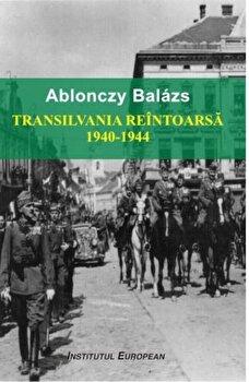 Transilvania reintoarsa 1940-1944/Ablonczy Balazs imagine elefant.ro 2021-2022