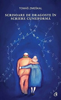 Scrisoare de dragoste in scriere cuneiforma/Tomas Zmeskal