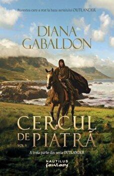 Cercul de piatra vol. 1 (Seria Outlander, partea a III-a)/Diana Gabaldon