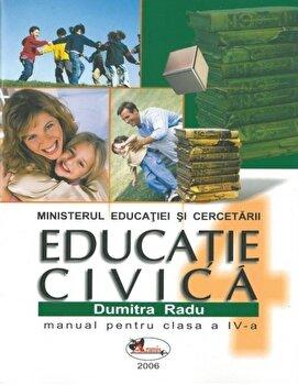 Educatie civica. Manual clasa a IV-a/Dumitra Radu