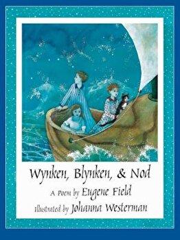 Wynken, Blynken, & Nod, Paperback/Eugene Field poza cate