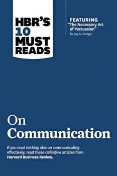 HBR's 10 Must Reads on Communication (with Featured Article 'The Necessary Art of Persuasion,' by Jay A. Conger), Paperback/Harvard Business Review poza cate