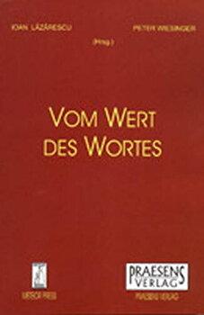 Vom Wert Des Wortes/Ioan Lazarescu, Peter Wiesinger imagine elefant.ro 2021-2022