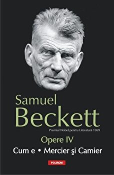Opere IV. Cum e. Mercier si Camier/Samuel Beckett imagine