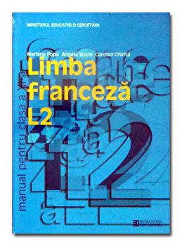Limba franceza L2. Manual pentru clasa a XI-a. Editia 2012/Mariana Popa, Angela Soare, Carmen Chirita poza cate