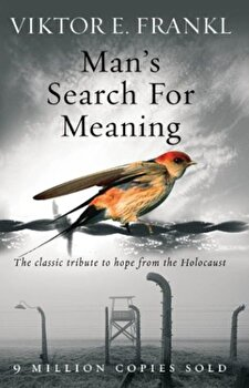 Man's Search for Meaning/Viktor E. Frankl poza cate