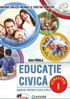 Educatie civica. Manual pentru clasa a III-a, partea I + partea a II-a/Olga Piriiala