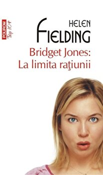 Bridget Jones: La limita ratiunii 'TOP 10+'/Helen Fielding imagine elefant.ro 2021-2022