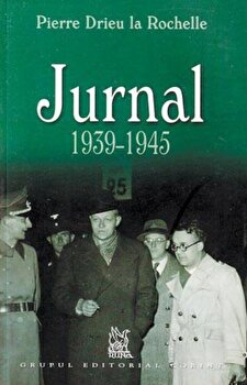 Jurnal 1939-1945/Pierre Drieu la Rochelle poza cate