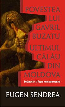 Povestea lui Gavril Buzatu, ultimul calau din Moldova/Eugen Sendrea imagine