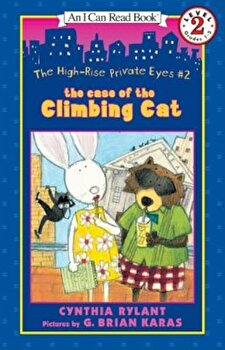 The High-Rise Private Eyes '2: The Case of the Climbing Cat, Paperback/Cynthia Rylant poza cate