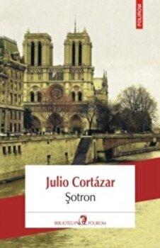 Sotron (Editia 2018)/Julio Cort?zar imagine elefant.ro 2021-2022