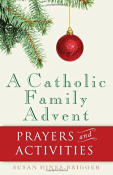 A Catholic Family Advent: Prayers and Activities, Paperback/Susan Hines-Brigger image0