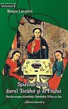 Coperta Carte Spiritul Sfant, darul Tatalui si al Fiului. Studiu asupra identitatii Spiritului Sfant ca dar