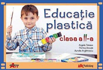 Educatie plastica, clasa a II- a/Aurelia Arghirescu, Florica Ancuta, Angela Tanse imagine elefant.ro 2021-2022