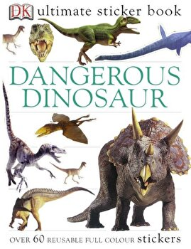 Dangerous Dinosaurs Utlimate Sticker Book/*** poza cate