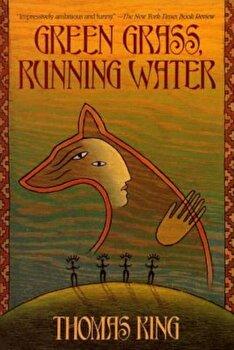 Green Grass, Running Water, Paperback/Thomas King poza cate